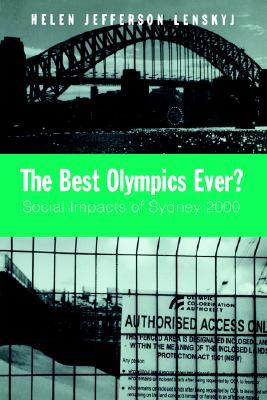 The Best Olympics Ever?: Social Impacts of Sydney 2000  by  Helen Lenskyj