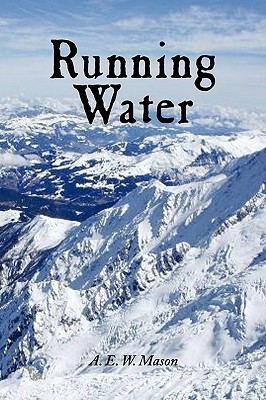 Running Water, Large-Print Edition A.E.W. Mason