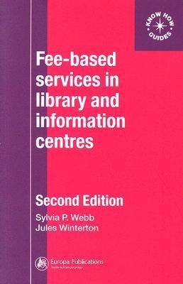 Fee-Based Services in Library and Information Centres Sylvia P. Webb