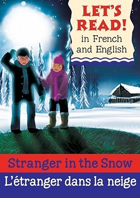 Stranger in the Snow/LEtranger Dans La Neige  by  Lynne Benton