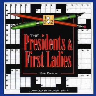 The Presidents & First Ladies Crossword Andrew Smith