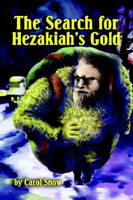The Search for Hezekiahs Gold Carol Lavelle