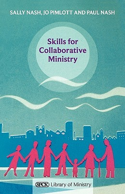 Skills for Collaborative Ministry Sally Nash