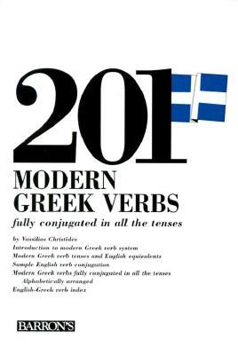 201 Modern Greek Verbs Fully Conjugated in All the Forms (201 verbs series)  by  Vassilios Christides
