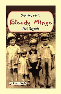 Growing Up in Bloody Mingo, West Virginia  by  Andrew Chafin