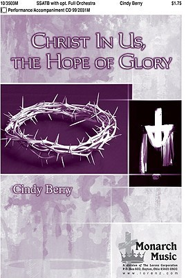 Christ in Us, the Hope of Glory  by  Cindy Berry