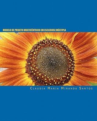 Modelo de Projeto Multicentrico Em Esclerose Multipla  by  Claudia Maria Miranda Santos