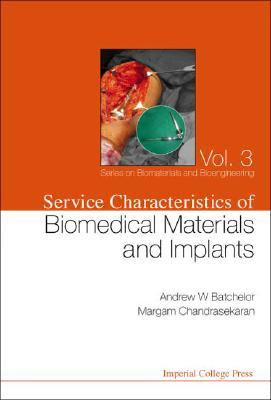 Service Characteristics of Biomedical Materials and Implants Andrew W. Batchelor