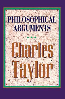 Philosophical Arguments Charles Taylor