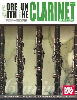 More Fun with the Clarinet  by  William Bay