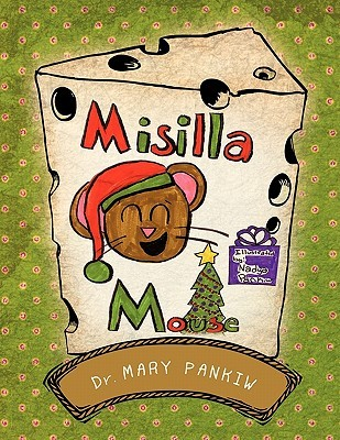 Misilla Mouse Dr Mary Pankiw