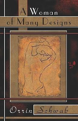 A Woman of Many Designs  by  Orrin Schwab