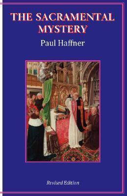 The Sacramental Mystery  by  P. Haffner