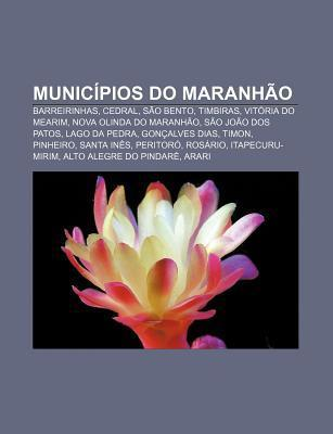 Munic Pios Do Maranh O: Barreirinhas, Cedral, S O Bento, Timbiras, Vit RIA Do Mearim, Nova Olinda Do Maranh O, S O Jo O DOS Patos Source Wikipedia