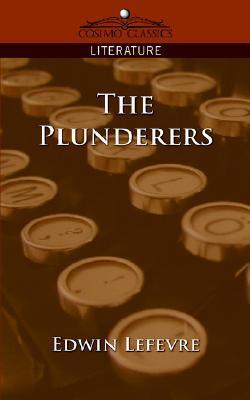 The Plunderers Edwin Lefèvre