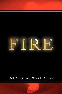 Fire  by  Nicholas Scardino
