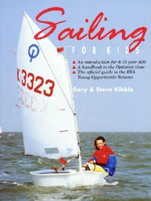 Sailing For Kids  by  Gary Kibble