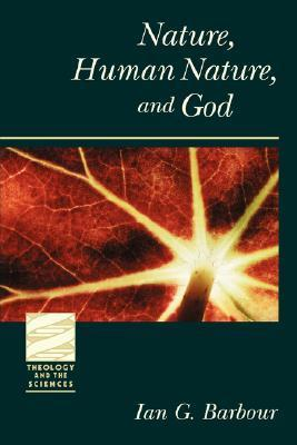 Nature Human Nature and God  by  Ian G. Barbour