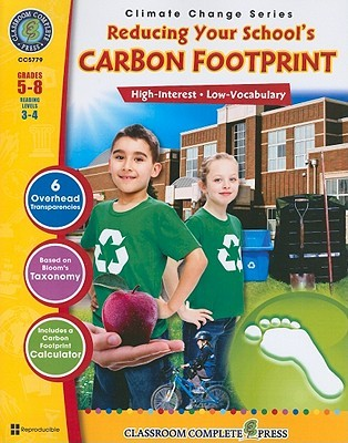 Reducing Your Schools Carbon Footprint, Grades 5-8 [With 6 Transparencies] George Graybill