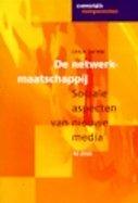 De netwerkmaatschappij: Sociale aspecten van nieuwe media J.A.G.M. van Dijk