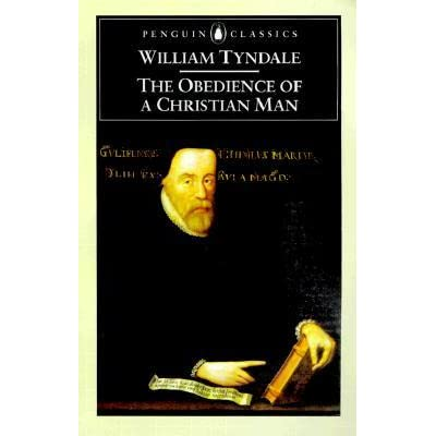 The Obedience of a Christian Man by William Tyndale ...