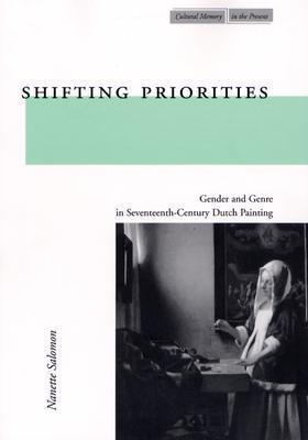 Shifting Priorities: Gender and Genre in Seventeenth-Century Dutch Painting Nanette Salomon