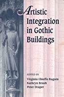 Artistic Integration in Gothic Buildings Virginia Chieffo Raguin