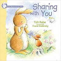 Sharing With You: I Believe Bunny Series  by  Tish Rabe