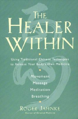 The Healing Promise of Qi: Creating Extraordinary Wellness Through Qigong and Tai Chi Roger Jahnke