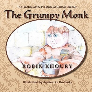 The Grumpy Monk  by  Robin Khoury