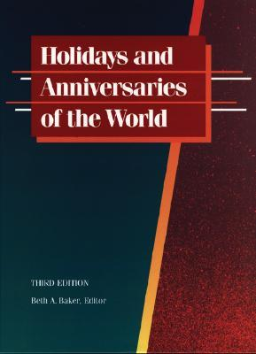 Holidays and Anniversaries of the World: A Comprehensive Catalogue Containing Detailed Information on Every Month and Day of the Year, With Coverage of ...  by  Urdang