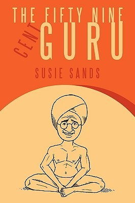 The Fifty Nine Cent Guru  by  Susie Sands