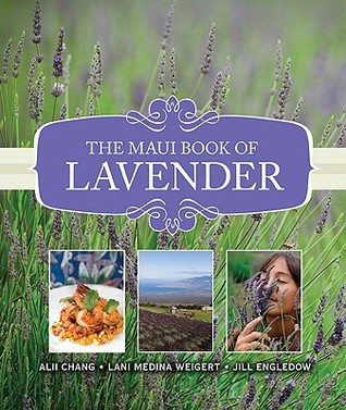 The Maui Book of Lavender  by  Alii Chang
