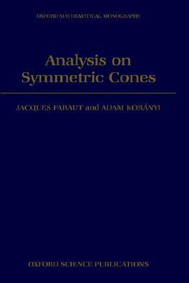 Analysis on Symmetric Cones Jacques Faraut