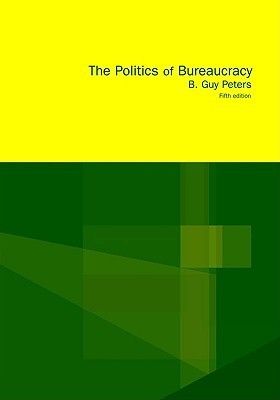 The Politics Of Bureaucracy B. Guy Peters