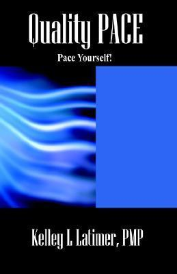 Quality Pace: Pace Yourself!  by  Kelley L. Latimer