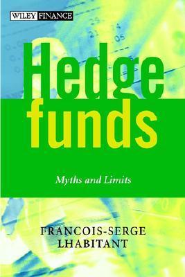 Hedge Funds: Myths and Limits François-Serge lHabitant