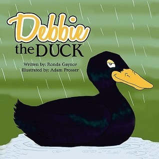 Debbie the Duck  by  Ronda Gaynor
