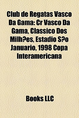 Club de Regatas Vasco Da Gama: Cr Vasco Da Gama  by  Books LLC