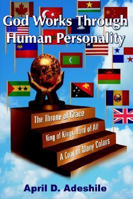 God Works Through Human Personality April Adeshile