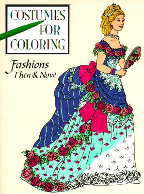 Fashions Then and Now  by  Kate Braungart