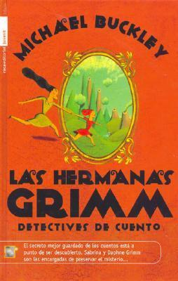 Las hermanas Grimm  by  Michael Buckley