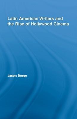 Avances De Hollywood / Progress of Hollywood: Critica Cinematografica Latinoamericana, 1915-1945 / Latinamerican Cinematography Crticism, 1915-1945 Jason Borge