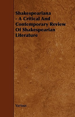 Shakespeariana - A Critical and Contemporary Review of Shakespearian Literature Various