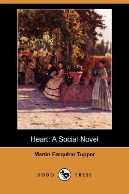 Heart: A Social Novel  by  Martin Farquhar Tupper