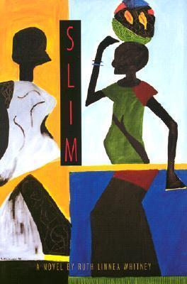Slim: A Novel  by  Ruth Linnea Whitney