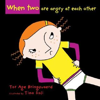 When Two Are Angry at Each Other  by  Tor Åge Bringsværd