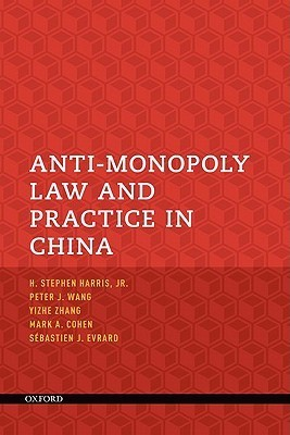 Anti-Monopoly Law and Practice in China Anti-Monopoly Law and Practice in China Stephen Harris