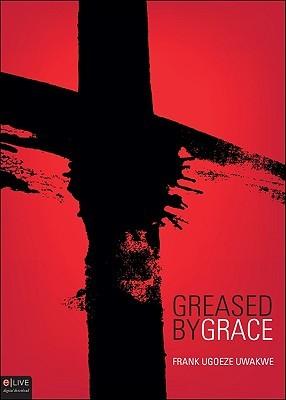 Greased By Grace Frank Ugoeze Uwakwe