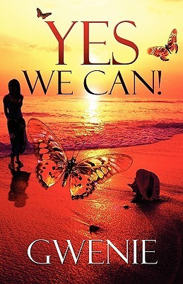 Yes We Can!  by  Gwenie